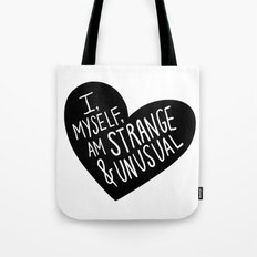 I, myself, am strange and unusual Tote Bag