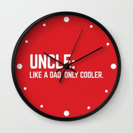 Uncle Like A Dad Funny Quote Wall Clock