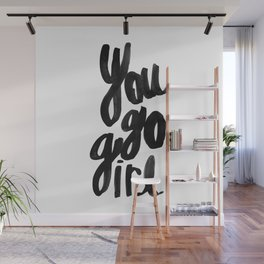 You go girl brushed lettering Wall Mural