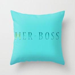 Mer-BOSS Throw Pillow