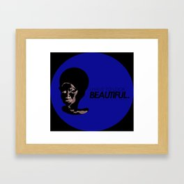 I have to look beautiful Framed Art Print