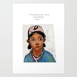 Clementine will remember that Art Print