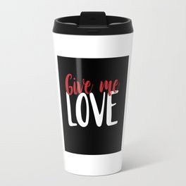 Give me Love Black Square Travel Mug