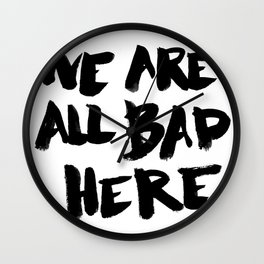 We are all bad here (Breaking bad) Wall Clock
