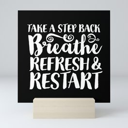 Breathe, Refresh & Restart Mini Art Print