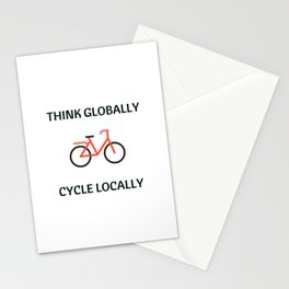 THINK GLOBALLY CYCLE LOCALLY Stationery Cards