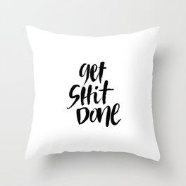 Get Shit Done Hand Lettering Art Throw Pillow