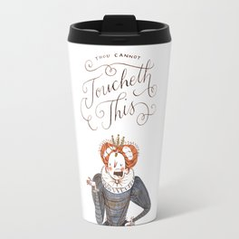 Thou Cannot Toucheth This Travel Mug