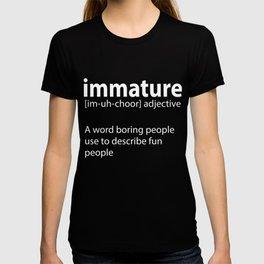 Funny Description Immature Tshirt Design Immature T-shirt