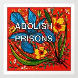 ABOLISH PRISONS floral bouquet  Art Print
