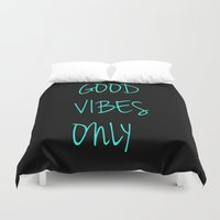 good vibes only Duvet Covers featuring Good Vibes Only by Poppo Inc.