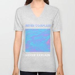 Never Complain Never Explain Unisex V-Neck