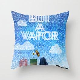 We're But A Vapor Throw Pillow