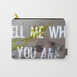 TELL ME WHO YOU ARE Carry-All Pouch