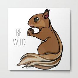 Be Wild Metal Print