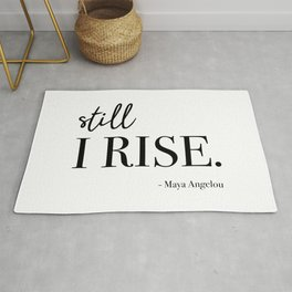 Still I Rise - Maya Angelou Rug