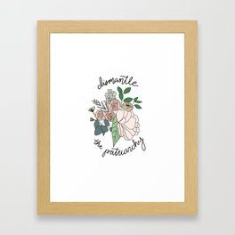 DISMANTLE THE PATRIARCHY Framed Art Print