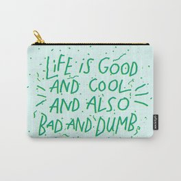 Life is Everything Carry-All Pouch