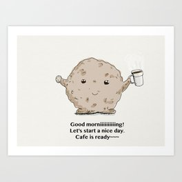 Oatmeal Cookie's morning Art Print