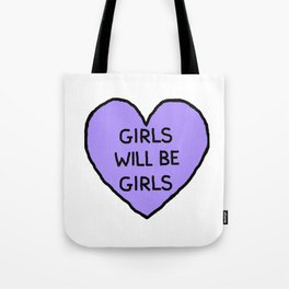 Girls Will Be Girls Tote Bag