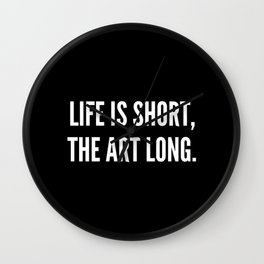 Life is short the art long Wall Clock