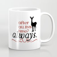 snape Mugs featuring Harry Potter Severus Snape After all this time? - Always. by dietraumfabrik_