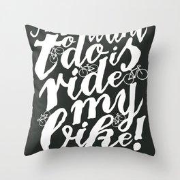 Ride my bike! Throw Pillow
