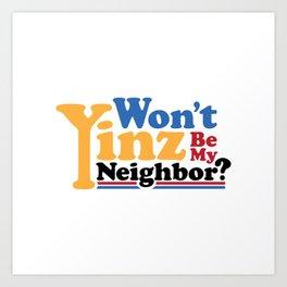Won't Yinz Be? Art Print