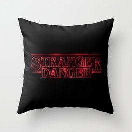Stranger Danger Throw Pillow