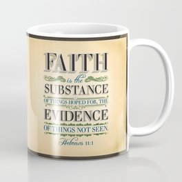 The Substance of Things Hoped for . . . Coffee Mug