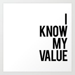 I know my value Art Print