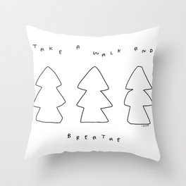 Take A Walk and Breathe - Words by Trees and Nature Throw Pillow