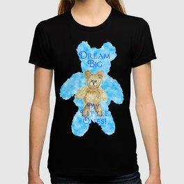 Dream Big My Little Ones T-shirt