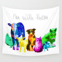 I'm With Them - Animal Rights - Vegan Wall Tapestry