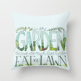 In the Garden, because it's much less fun to eat the lawn. Throw Pillow