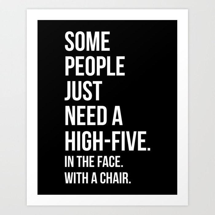 Need A High-Five Funny Quote Kunstdrucke