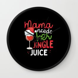 Mama needs her Jingle Juice Wall Clock