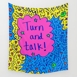 Turn and talk! Wall Tapestry