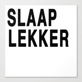 Slaap Lekker Canvas Print