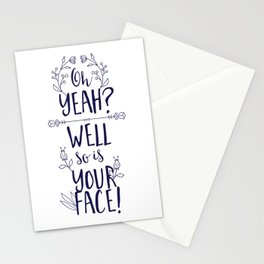 Oh Yeah? Well So Is Your Face Stationery Cards