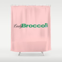 Lady Broccoli Logo Shower Curtain