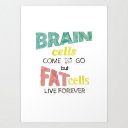 brain cells / fat cells Art Print