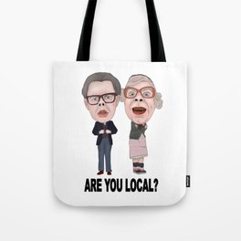 Tubbs and Edward League Of Gentlemen Are You Local Tote Bag