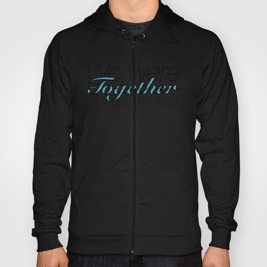 We Were Together Hoody
