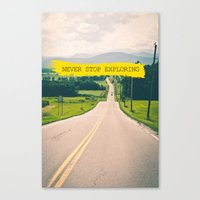never stop exploring Canvas Prints featuring Never stop exploring by Ale Ibanez
