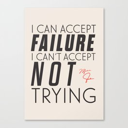 Michael Jordn quote, I can accept failure, I can't accept not trying, sport quotes, basketball Canvas Print