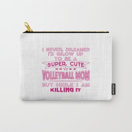 SUPER CUTE A VOLLEYBALL MOM Carry-All Pouch