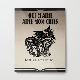 Love Me/Love my Dog Metal Print