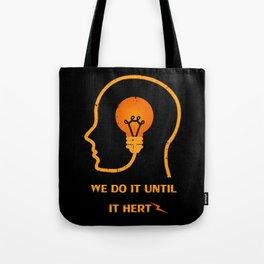 We do it until it hertz Tote Bag