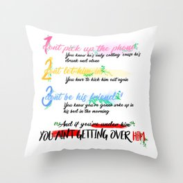You Ain't Getting Over Him Throw Pillow